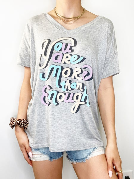 You are More Than Enough Heather Gray Graphic Tee