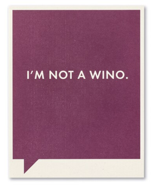 I'm Not A Wino...card