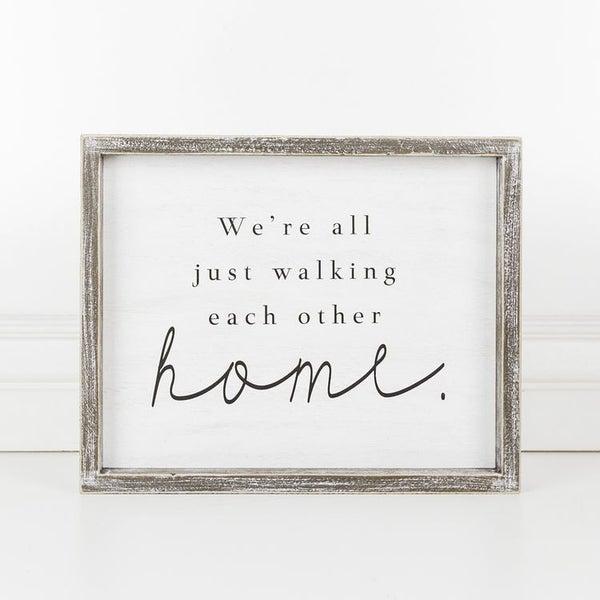 Walking Each Other Home Framed Sign