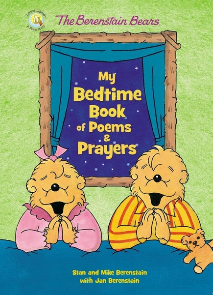 The Berenstain Bears My Bedtime Book of Poems & Prayers