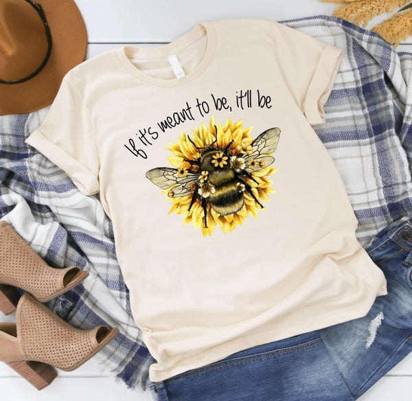 If It's Meant To Be It'll Be Graphic Tee