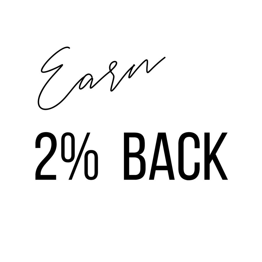 Earn 2% Back