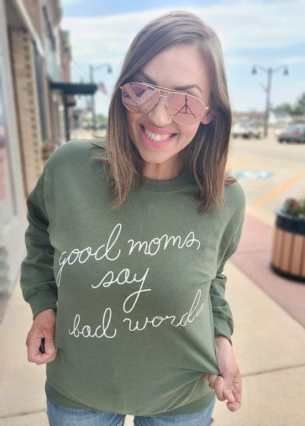 Good Moms Say Bad Words Graphic Sweatshirt
