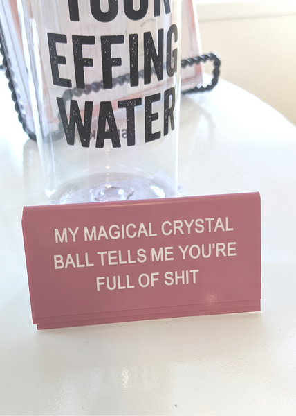 Crystal Ball Small Desk Sign