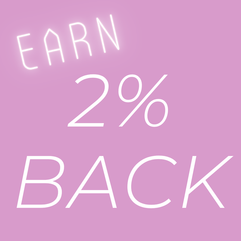 Earn 2% Back!