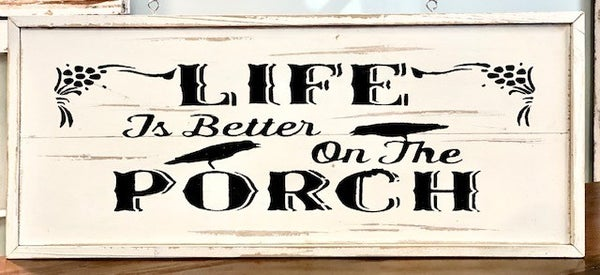 Life is Better On the Porch Sign