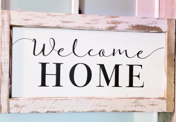 Large Welcome Home Sign (LOCAL PICKUP ONLY)