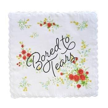 Bored to Tears Handkerchief