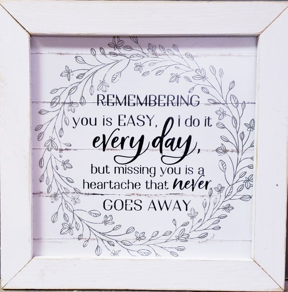 Remembering You Sign w/ White Frame