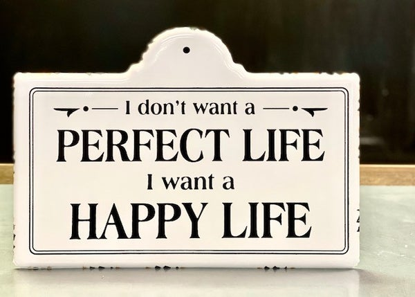 Perfect Life Sign