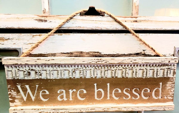 We Are Blessed Wooden Sign