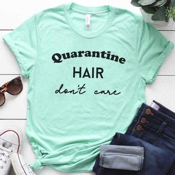 Quarantine Hair Don't Care Graphic T