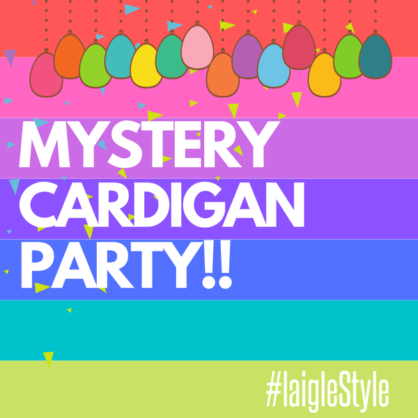 MYSTERY CARDIGAN PARTY!!