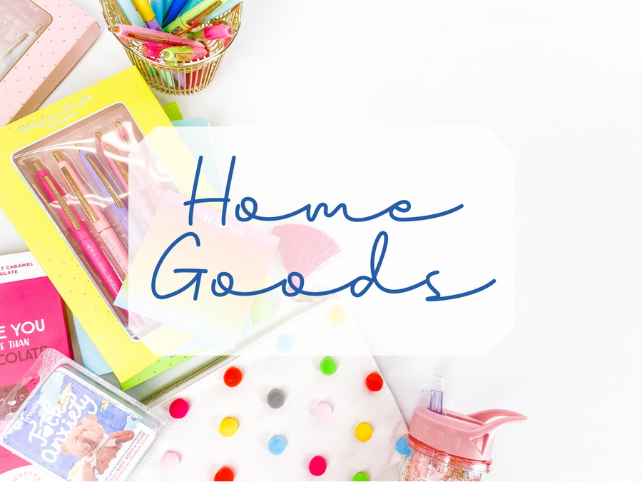Shop our Home Goods!