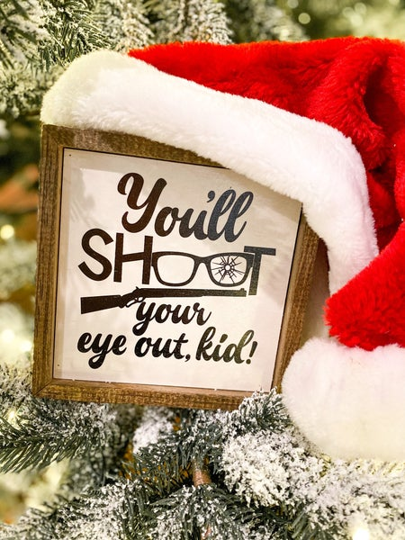 6X6 Christmas Decoration - YOU'LL SHOOT YOUR EYE OUT!