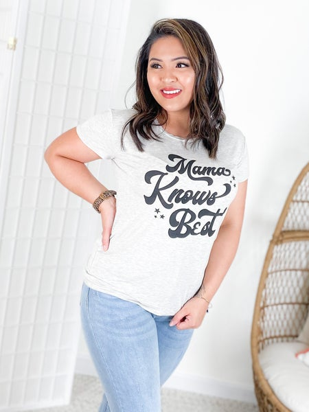 "RESTOCK!! ""Mama Knows Best"" Graphic Top"