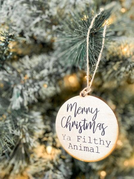 Merry Christmas Ya Filthy Animal Ornament