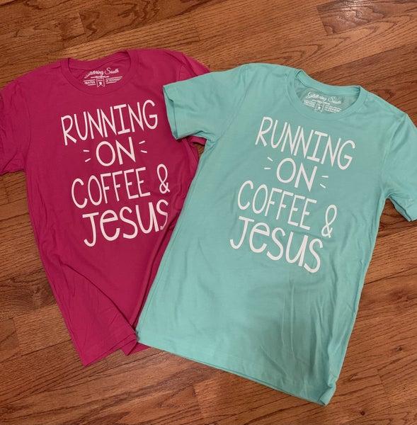 Running on Coffee & Jesus! ~ 2 Colors!