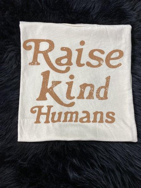 Raise Kind Humans Graphic T-Shirt