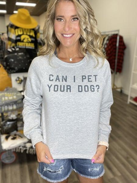 Can I Pet Your Dog Crewneck