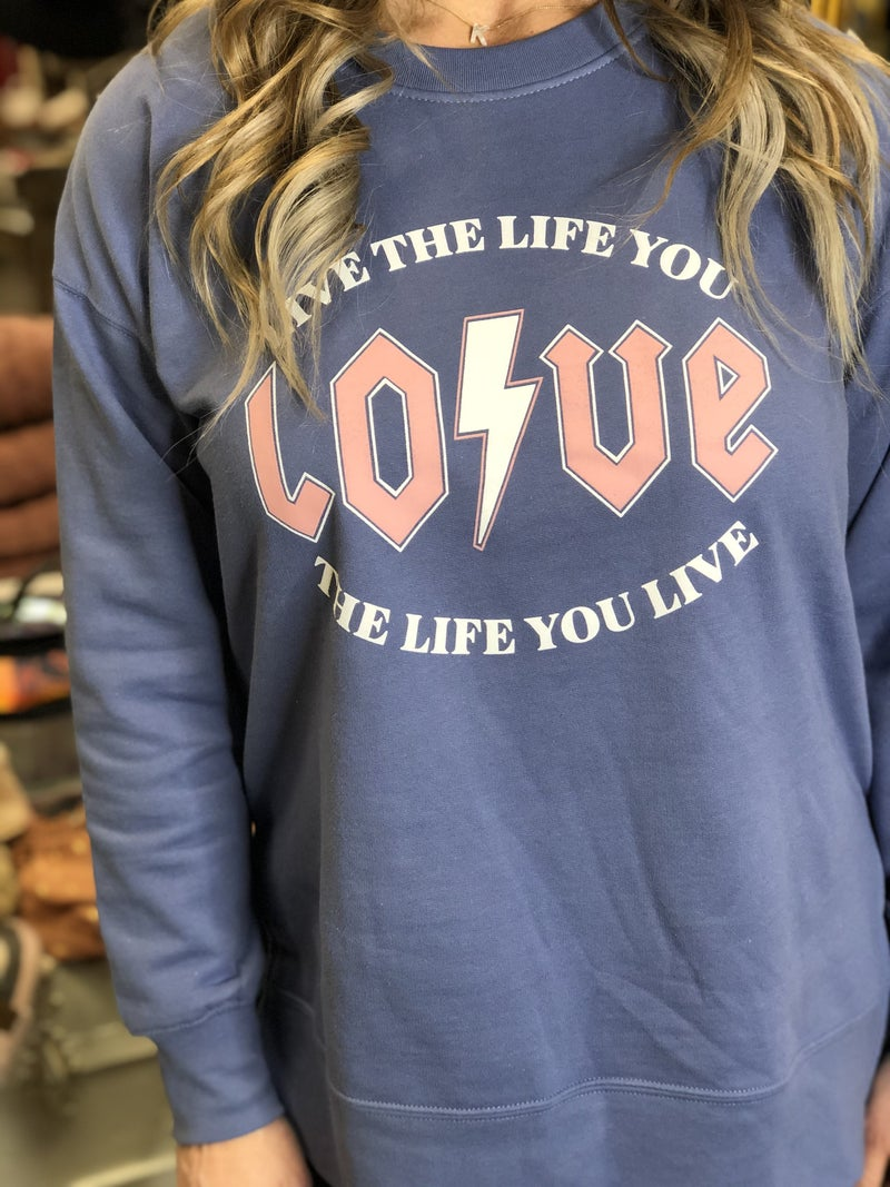 Live The Life You Love Sweatshirt