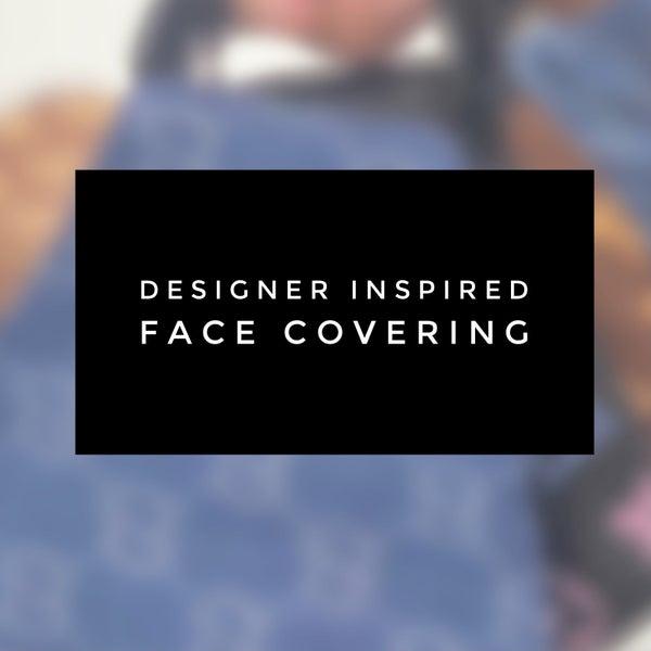 Designer Inspired Posh Face Covering