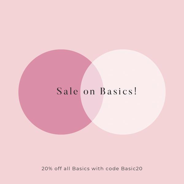 Sale on BASICS!!