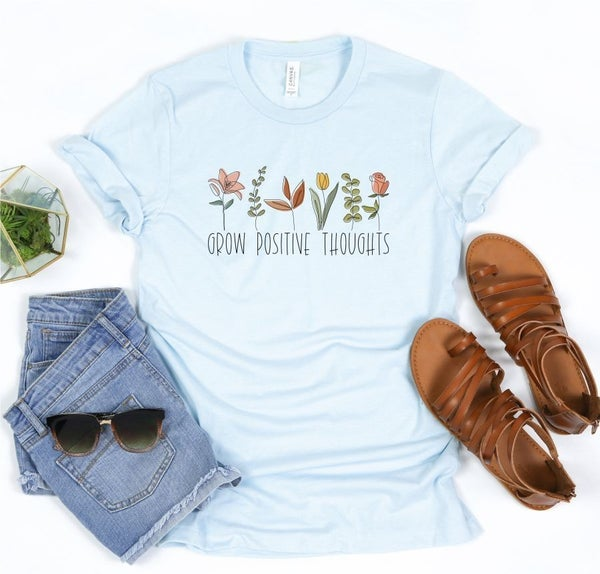 Grow Positive Thoughts T-Shirt