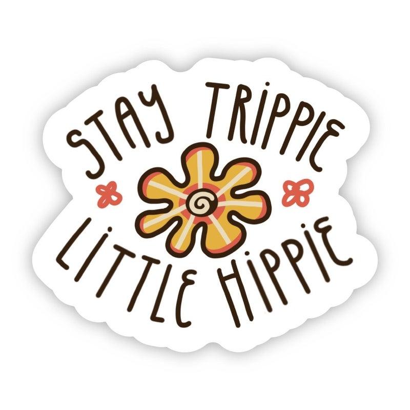 Stay trippie little hippie