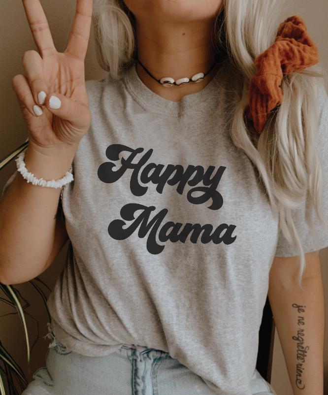 Happy Mama T-Shirt