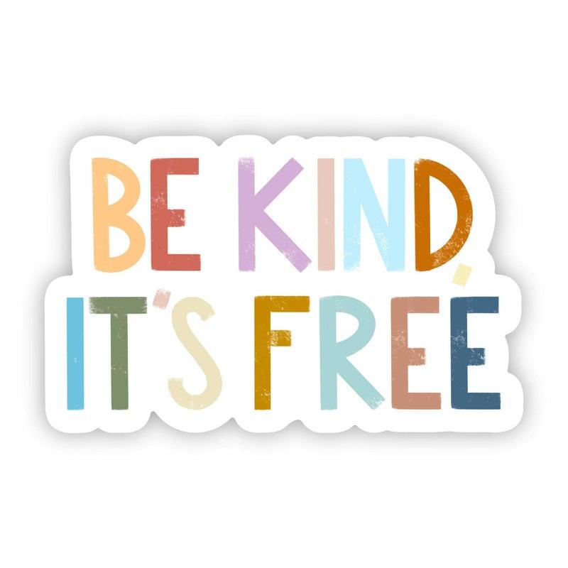 Be Kind, It's Free Positivity Lettering Sticker