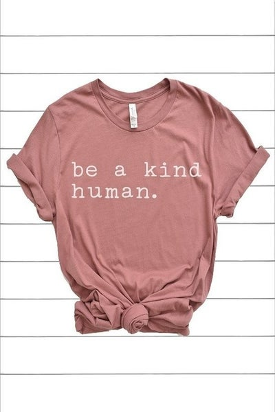 Be a Kind Human Tee (All Sizes)