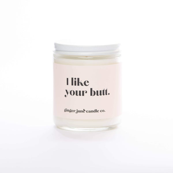 I Like Your Butt Soy Candle