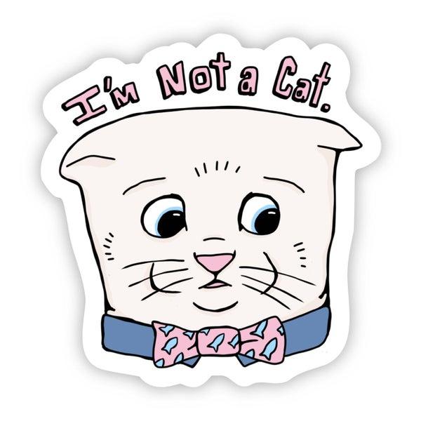 I'm Not A Cat Sticker