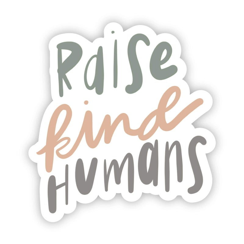 Raise Kind Humans Sticker