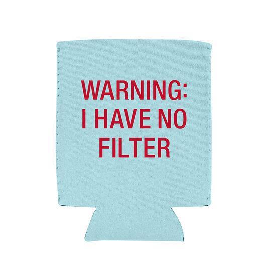 Warning No Filter Koozie