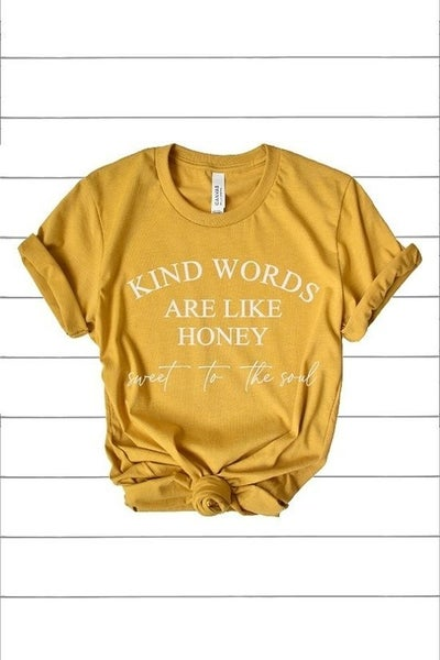 Kind Words Are Like Honey Tee (All Sizes)