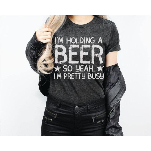 I'm Holding A Beer T-Shirt All Sizes