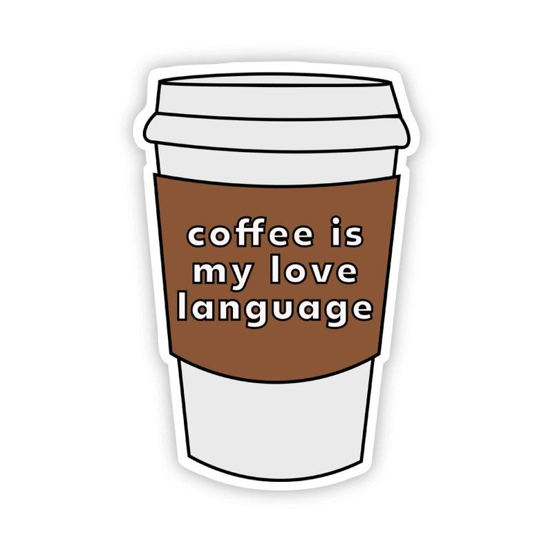 Coffee is my Love Language Sticker