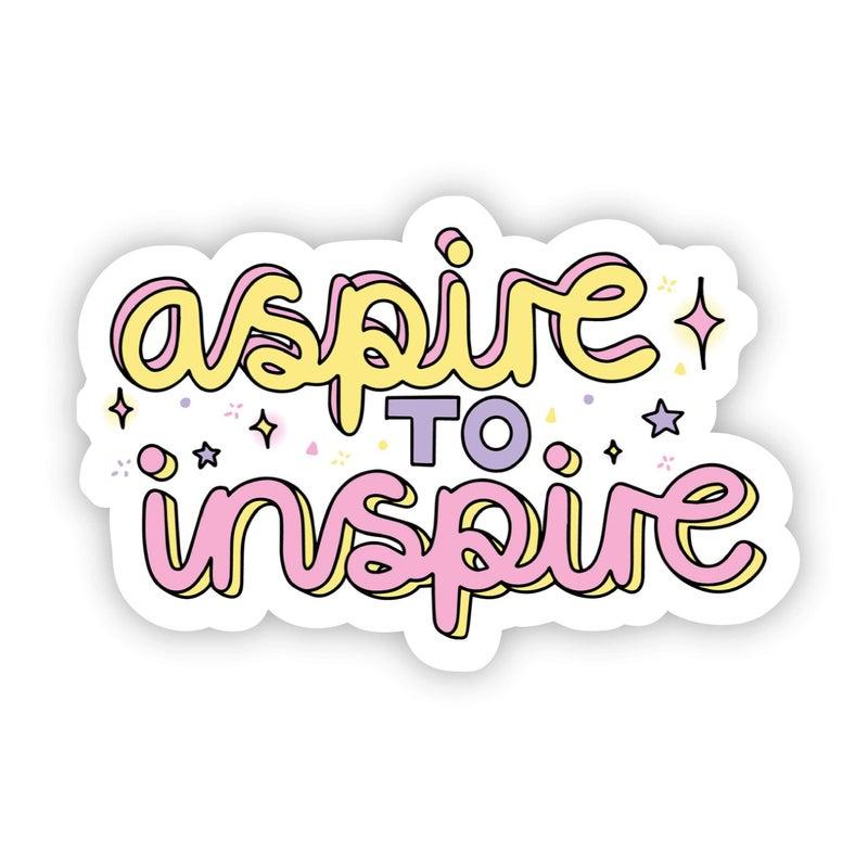 Aspire to Inspire Positivity Sticker