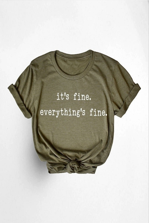 It's Fine Everything Is Fine Tee (All Sizes) 2 colors