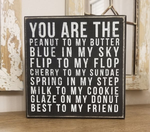 You Are The Peanut to My Butter Box Sign
