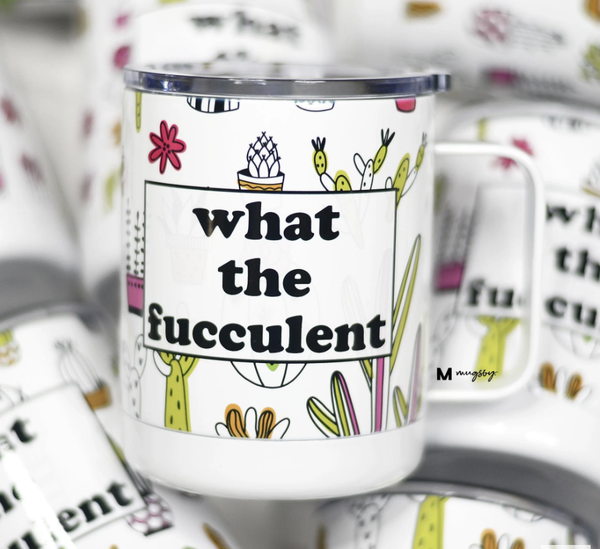 What The Fucculent Travel Mug