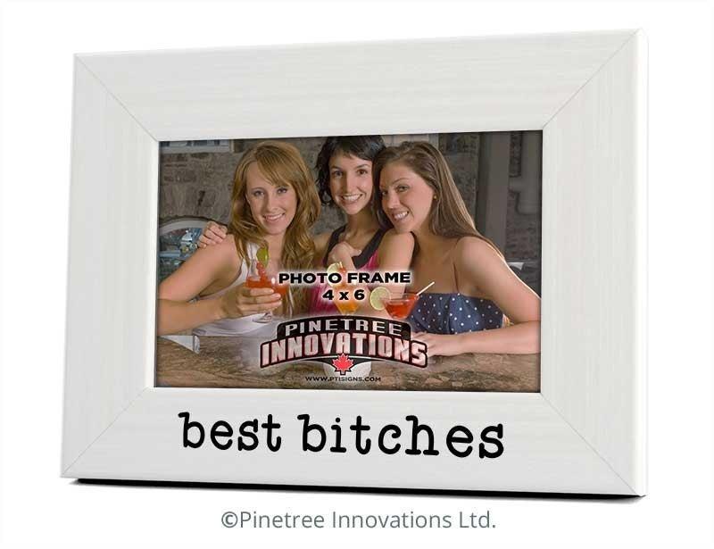 Best Bitches Photo Frame