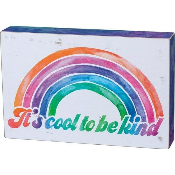 It's Cool To Be Kind Wooden Sign