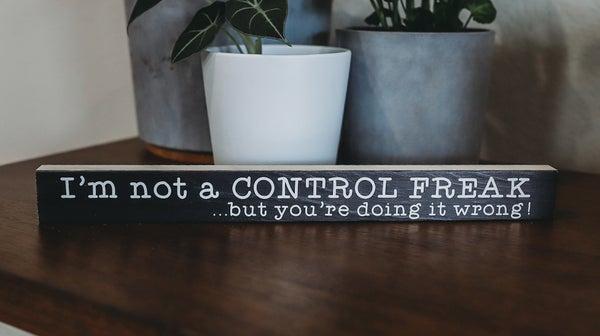 Control Freak Sign