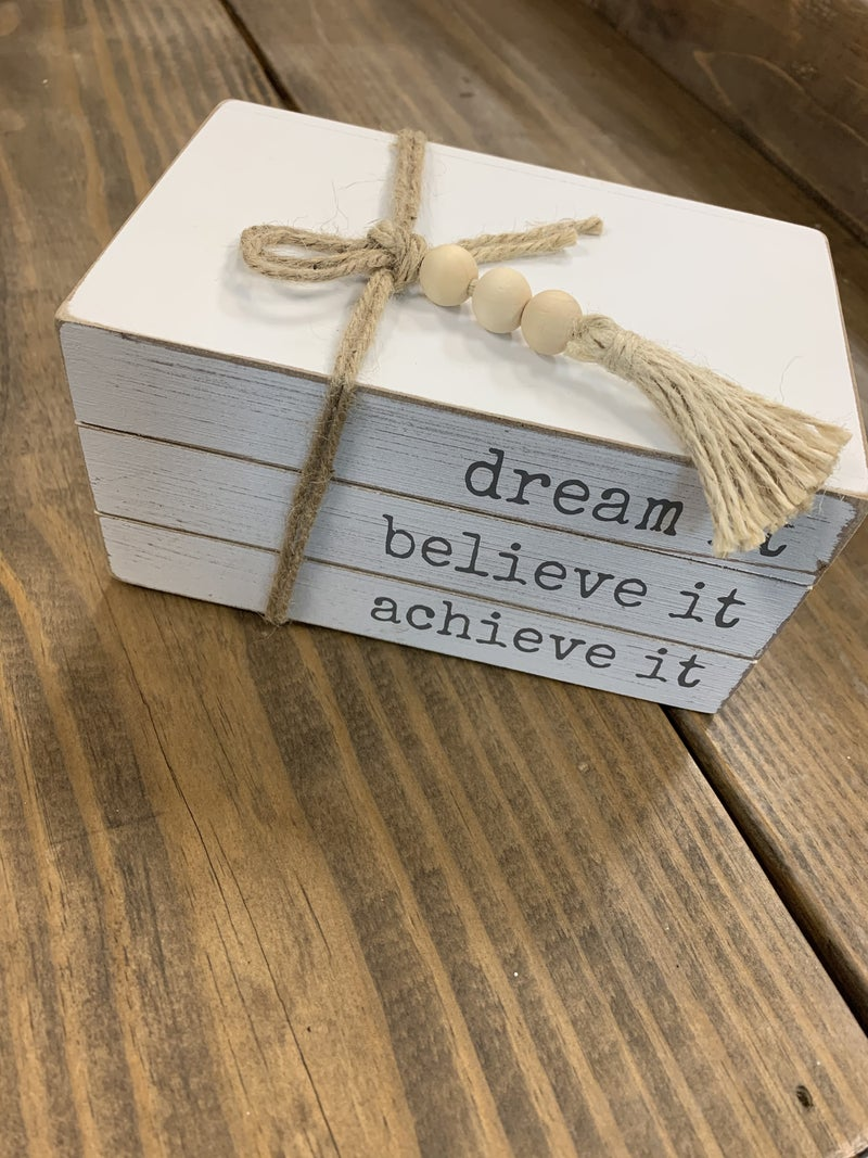 Stacked - Dream, believe, achieve