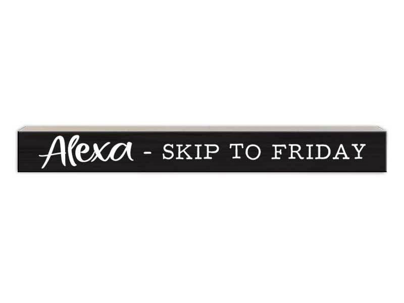 Alexa Skip to Friday Wood Sign