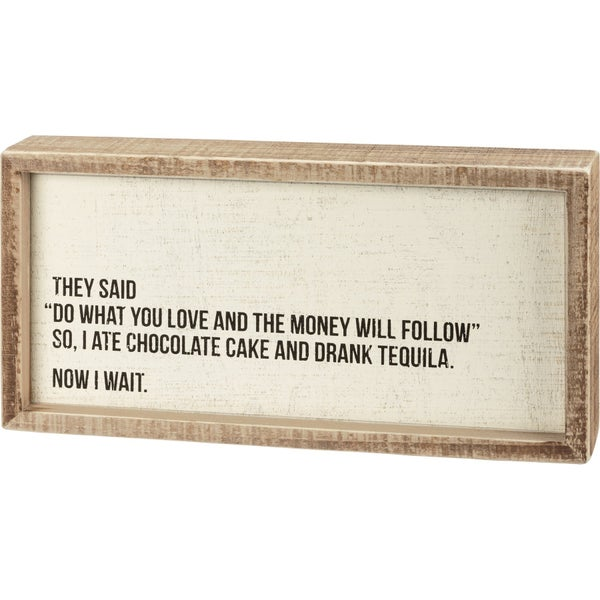 Inset Box Sign- Chocolate Cake and Tequila