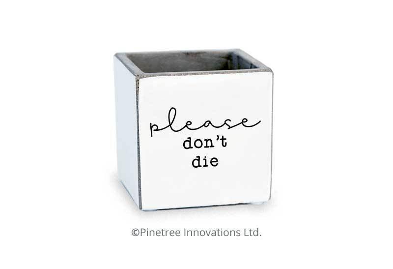Please Don't Die Planter